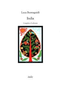 Luca Buonaguidi INDIA - Complice il silenzio (Copertina #2)