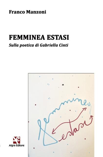 femminea-estasi-sulla-poetica-di-gabriella-cinti-di-franco-manzoni-copertina